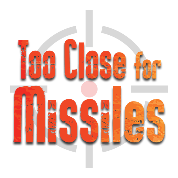 Too Close For Missiles Large Logo